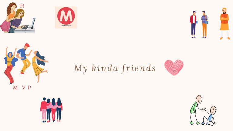 my kinda friends