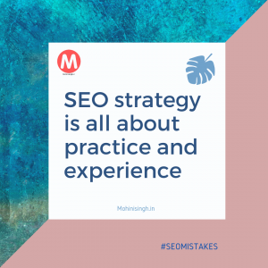 SEO strategy is all about practice and experience