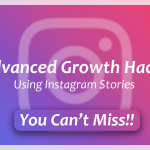 Instagram Marketing Tips   Advanced Growth Hacks Using Instagram Stories You Can't Miss!
